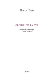 Gloire de la vie| Suivi de En quête de Demeter : poème - LlewelynPowys