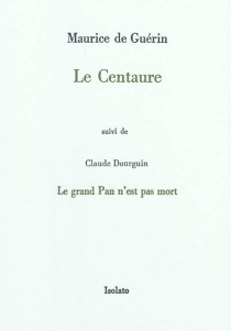 Le Centaure| Suivi de Le grand Pan n'est pas mort - Maurice deGuérin