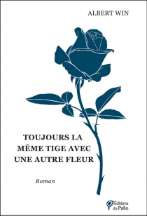 Toujours la même tige avec une autre fleur - AlbertWin