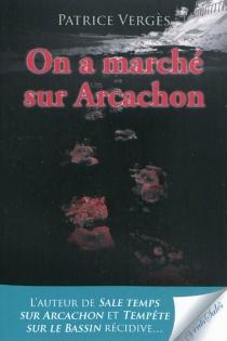On a marché sur Arcachon - PatriceVergès