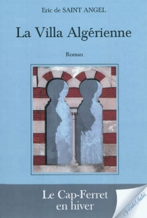La villa algérienne - Eric deSaint-Angel