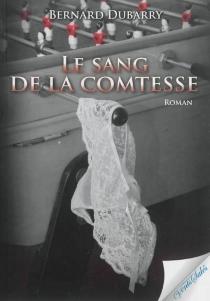 Le sang de la comtesse - BernardDubarry
