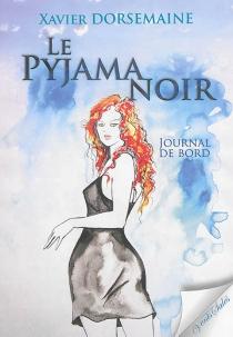 Le pyjama noir : journal de bord - XavierDorsemaine