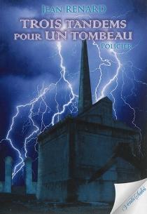 Trois tandems pour un tombeau - JeanRenard