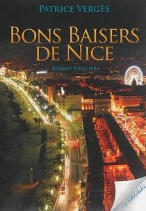 Bons baisers de Nice : roman policier - PatriceVergès