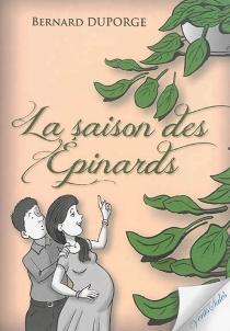 La saison des épinards - BernardDuporge