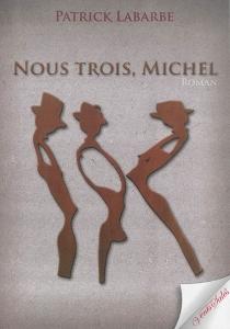 Nous trois, Michel - PatrickLabarbe