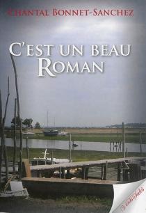 C'est un beau roman - ChantalBonnet-Sanchez
