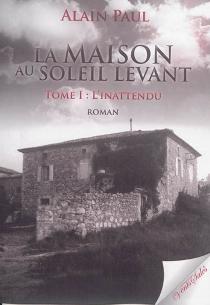 La maison au soleil levant - AlainPaul