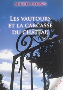 Les vautours et la carcasse du château - MichelLataste