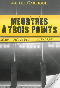 Meurtres à trois points - Michel Garrigue