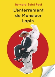 L'enterrement de monsieur Lapin - Bernard Saint-Paul