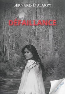 Défaillance - Bernard Dubarry