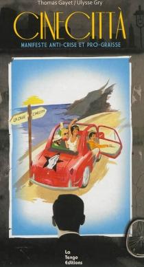 Cinecittà : manifeste anti-crise et pro-graisse - ThomasGayet