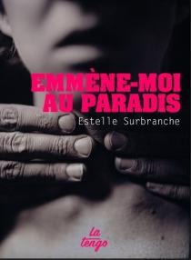 Emmène-moi au paradis - EstelleSurbranche