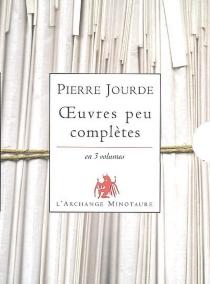 Oeuvres peu complètes : en 3 volumes - PierreJourde