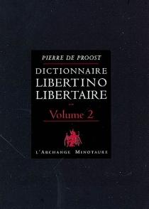 Dictionnaire libertino-libertaire -