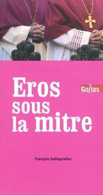 Eros sous la mitre - FrançoisSablayrolles