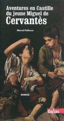 Aventures en Castille du jeune Cervantès : les clochettes d'un Don - MarcelPellosso