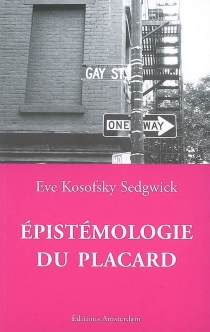 Epistémologie du placard - EveKosofsky Sedgewick