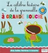 La célèbre histoire de la grenouille à grande bouche - IsabelleChauvet