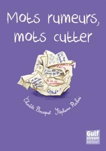 Mots rumeurs, mots cutter - CharlotteBousquet