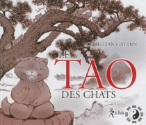 Le tao des chats - Christian Gaudin
