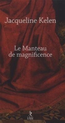 Le manteau de magnificence - JacquelineKelen