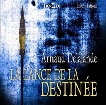 La lance de la destinée - ArnaudDelalande