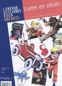 Revue des livres pour enfants (La), n° 256 -