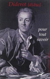 Diderot : pour tout savoir -