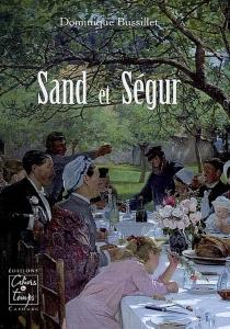 Sand et Ségur : essai - DominiqueBussillet