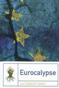 Eurocalypse - Collectif Solon