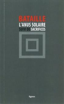 L'anus solaire| Suivi de Sacrifices - GeorgesBataille