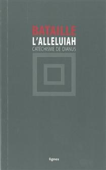 L'Alleluiah : catéchisme de Dianus - GeorgesBataille