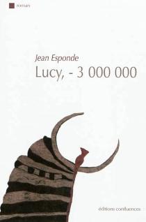 Lucy, -3.000.000 - JeanEsponde