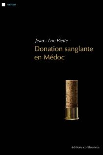 Donation sanglante en Médoc - Jean-LucPiette