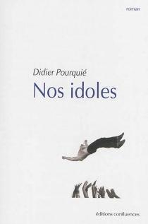 Nos idoles - DidierPourquié