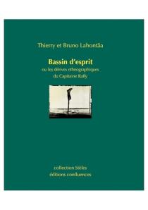 Bassin d'esprit ou Les dérives ethnographiques du capitaine Raffy - BrunoLahontâa