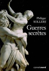 Guerres secrètes - PhilippeSollers