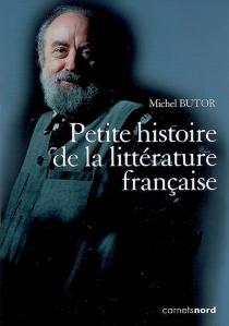 Petite histoire de la littérature française : entretiens avec Lucien Giraudo| Anthologie de la littérature française - MichelButor