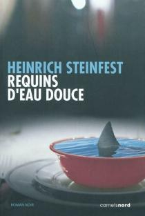 Requins d'eau douce - HeinrichSteinfest