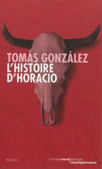 L'histoire d'Horacio - TomásGonzález