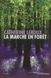 La marche en forêt - CatherineLeroux