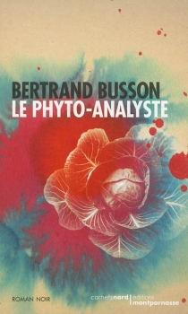 Le phyto-analyste - Bertrand Busson