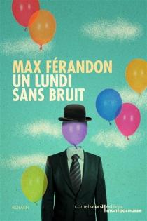 Un lundi sans bruit - MaxFérandon