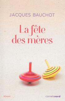 La fête des mères - JacquesBauchot