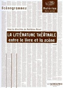 La littérature théâtrale : entre le livre et la scène -