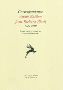 Correspondance André Baillon, Jean-Richard Bloch : 1920-1930 - AndréBaillon