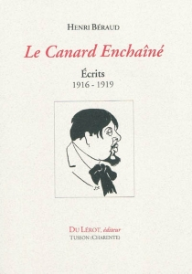 Le Canard enchaîné : écrits, 1916-1919 - HenriBéraud